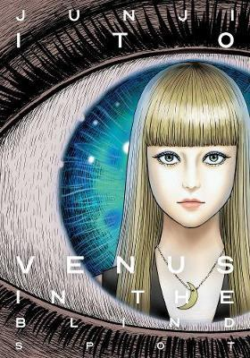 Venus in the Blind Spot by Junji Ito
