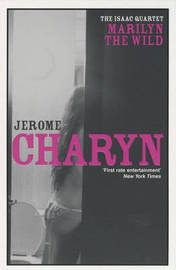 Marilyn the Wild by Jerome Charyn image