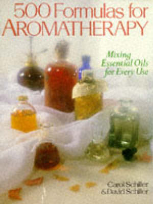 500 Formulas For Aromatherapy by Carol Schiller image