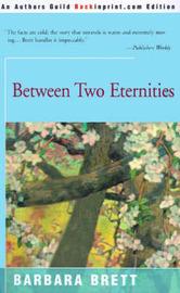 Between Two Eternities by Barbara Brett image
