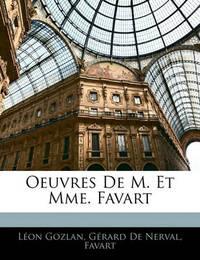 Oeuvres de M. Et Mme. Favart by Grard De Nerval