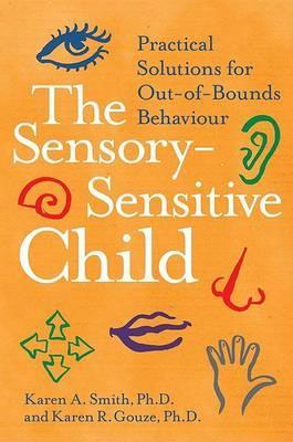 Sensory Sensitive Child by Karen a Phd Smith image