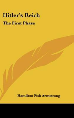 Hitler's Reich: The First Phase by Hamilton Fish Armstrong image