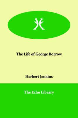 The Life of George Borrow by Herbert Jenkins