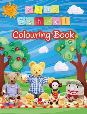 Play School Colouring Book by Play School