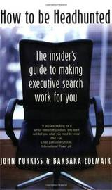 How To Be Headhunted by John Purkiss image