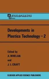 Developments in Plastics Technology