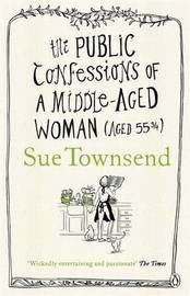 The Public Confessions of a Middle-Aged Woman by Sue Townsend
