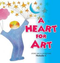 A Heart for Art by Melodie Koppes