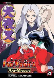 Inuyasha Ani-Manga, Vol. 21 by Rumiko Takahashi