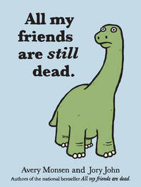 All My Friends are Still Dead by John Jory