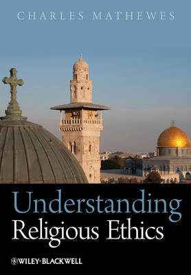 Understanding Religious Ethics by Charles T. Mathewes image