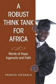 A Robust Think Tank for Africa by Francis Chishala
