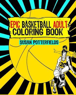 Epic Basketball Adult Coloring Book by Susan Potterfields image