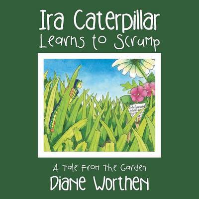IRA Caterpillar Learns to Scrump by Diane Worthen image