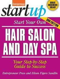 Start Your Own Hair Salon and Day Spa by Eileen Figure Sandlin