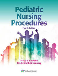 Pediatric Nursing Procedures by Vicky R. Bowden
