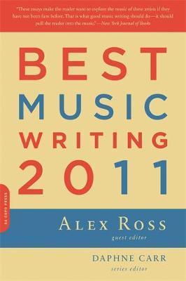 Best Music Writing 2011 (Da Capo Best Music Writing) by Alex Ross