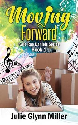 Moving Forward by Julie Glynn Miller