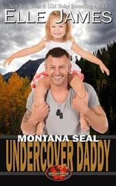 Montana Seal Undercover Daddy by Elle James image