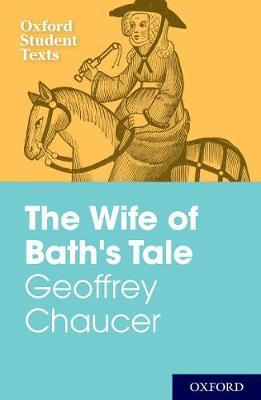 Oxford Student Texts: Geoffrey Chaucer: The Wife of Bath's Tale image
