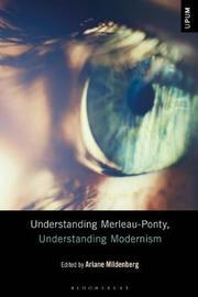 Understanding Merleau-Ponty, Understanding Modernism