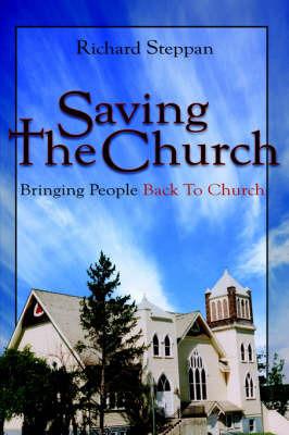 Saving the Church: Bringing People Back to Church by Richard Steppan image