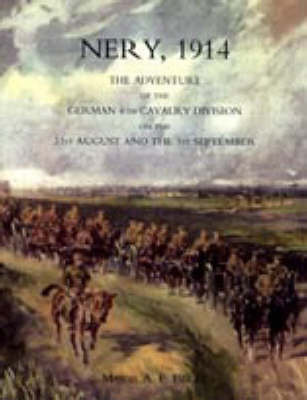 Nery,1914: the Adventure of the German 4th Cavalry Division on the 31st August and the 1st September by A.F. Becke image