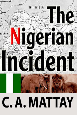 The Nigerian Incident by C. A. Mattay image