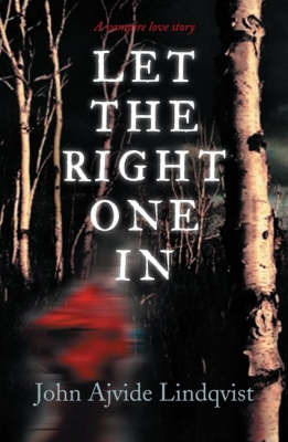 Let the Right One in (large) by John Ajvide Lindqvist
