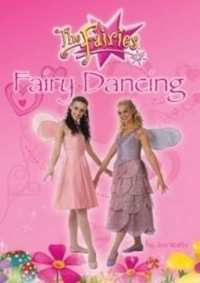 Fairy Dancing by Jen Watts