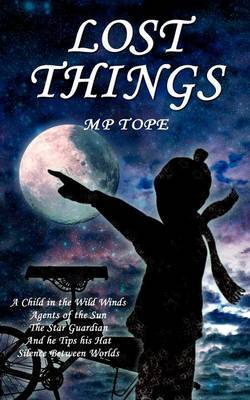 Lost Things by M.P. Tope