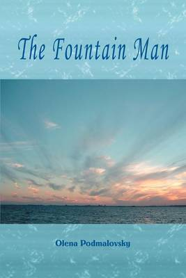 The Fountain Man by Olena Podmalovsky image
