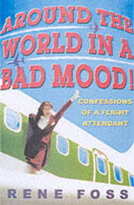 Around The World In A Bad Mood by Rene Foss
