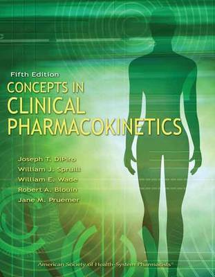 Concepts in Clinical Pharmacokinetics by Joseph T DiPiro