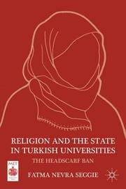 Religion and the State in Turkish Universities by Fatma Nevra Seggie