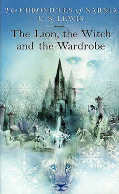 Lion, the Witch and the Wardrobe by C.S Lewis