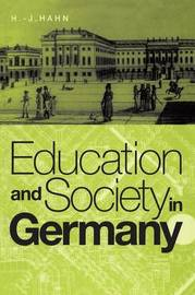 Education and Society in Germany by H.J. Hahn