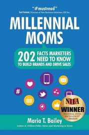Millennial Moms by Maria T. Bailey