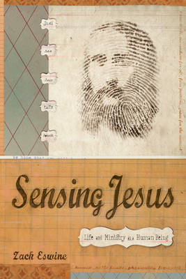 Sensing Jesus: Life and Ministry as a Human Being by Zack Eswine image