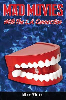 Mad Movies with the LA Connection by Mike White