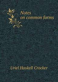 Notes on Common Forms by Uriel Haskell Crocker
