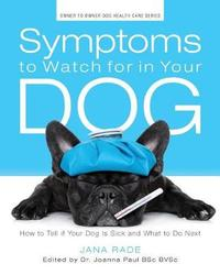 Symptoms to Watch for in Your Dog by Jana Rade image