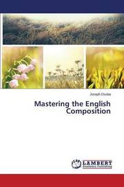 Mastering the English Composition by Osoba Joseph
