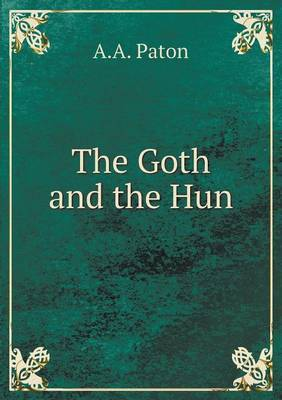 The Goth and the Hun by A A Paton image