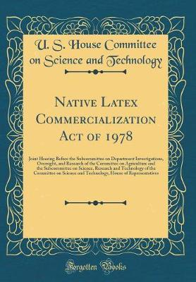 Native Latex Commercialization Act of 1978 by U S House Committee on Sci Technology image