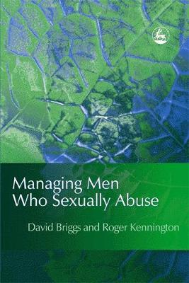 Managing Men Who Sexually Abuse by Roger Kennington image