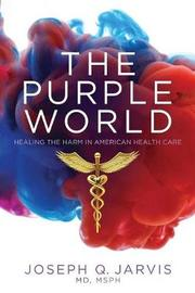 The Purple World by Joseph Q Jarvis