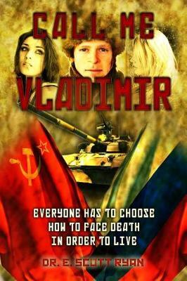 Call Me Vladimir by E Scott Ryan