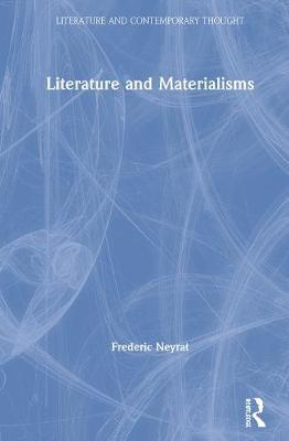 Literature and Materialisms by Frederic Neyrat
